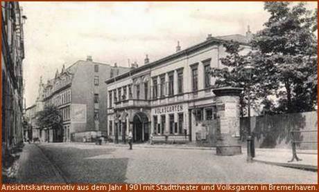 Stadttheater und Volksgarten 1901 in der Deichstraße in Bremerhaven